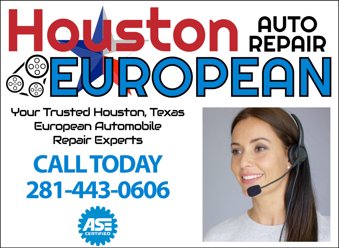 Call Us Today - Houston European Automobile Repair, Service & Maintenance Houston, Texas